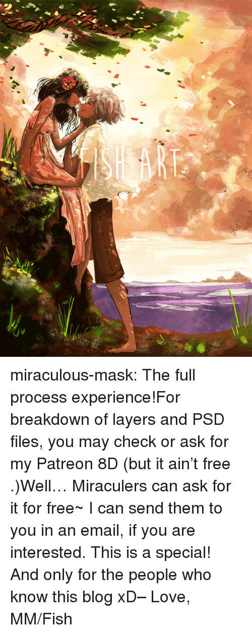 Miraculous: miraculous-mask:  The full process experience!For breakdown of layers and PSD files, you may check or ask for my Patreon 8D (but it ain't free .)Well… Miraculers can ask for it for free~ I can send them to you in an email, if you are interested. This is a special! And only for the people who know this blog xD– Love, MM/Fish