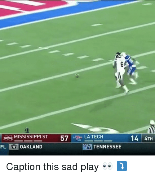 Basketball, Be Like, and Sports: MISSISSIPPI ST  57  LA TECH  14 4TH  FL OAKLAND  TENNESSEE Caption this sad play 👀 ⤵️