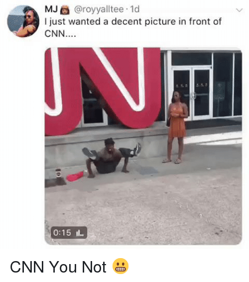 Blackpeopletwitter, cnn.com, and Funny: MJ @royyalltee 1d  I just wanted a decent picture in front of  CNN CNN You Not 😬