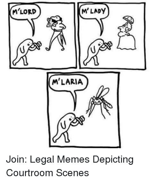 Memes, 🤖, and Scenes: M'LORD  M'LADY  M'LARIA Join: Legal Memes Depicting Courtroom Scenes
