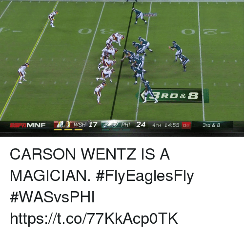 Memes, 🤖, and Magician: MNF-2-17  PHI-244TH 14:55 04  PHI 24 4TH 14:55 04 3rd & 8  3rd & 8 CARSON WENTZ IS A MAGICIAN.  #FlyEaglesFly #WASvsPHI https://t.co/77KkAcp0TK