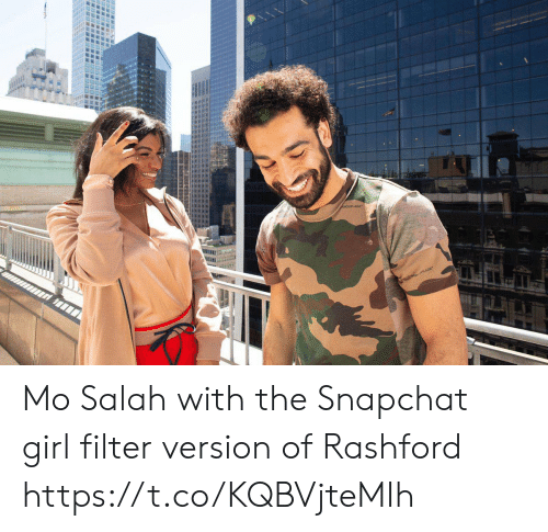 salah: Mo Salah with the Snapchat girl filter version of Rashford https://t.co/KQBVjteMIh