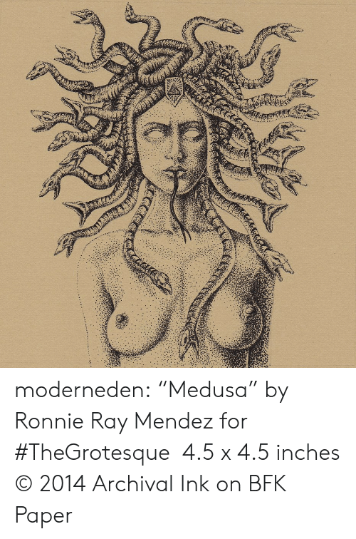 "Tumblr, Blog, and Com: moderneden: ""Medusa"" by Ronnie Ray Mendez for #TheGrotesque  4.5 x 4.5 inches © 2014 Archival Ink on BFK Paper"