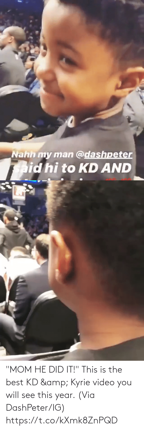 "this is: ""MOM HE DID IT!""  This is the best KD & Kyrie video you will see this year.  (Via DashPeter/IG) https://t.co/kXmk8ZnPQD"
