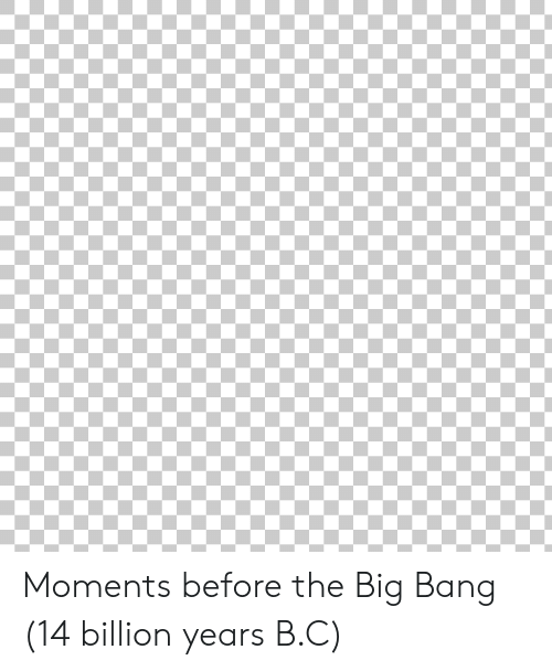 big bang: Moments before the Big Bang (14 billion years B.C)