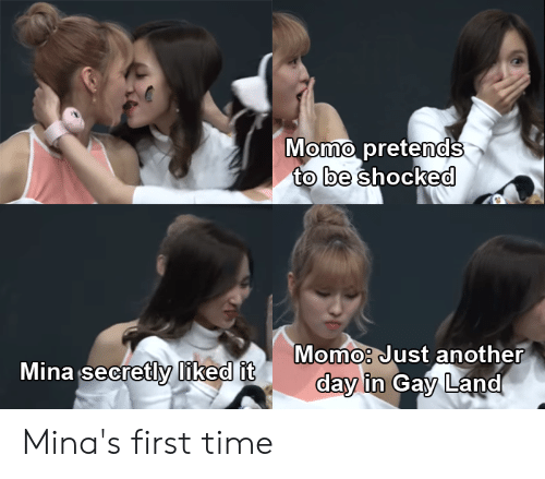 Time, Another, and Gay: Momo pretends  to be  0  0  0  0  Momo Just another  dav in Gay Land  0  Mina secretly liked it Mina's first time