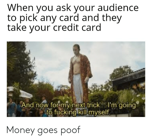 poof: Money goes poof