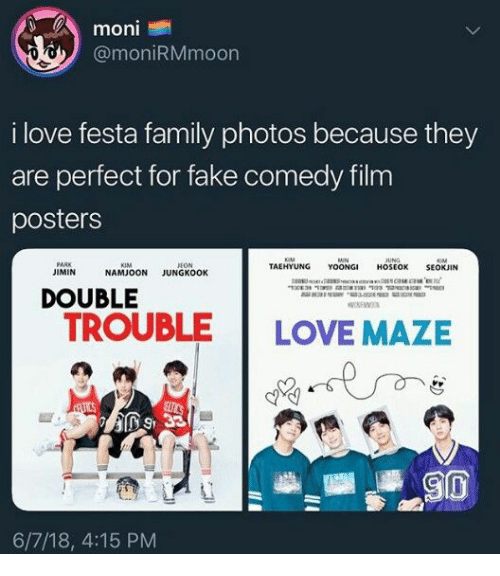 eon: moni  @moniRMmoon  i love festa family photos because they  are perfect for fake comedy film  posters  KIM  EON  TAEHYUNG YOONGI HOSEOK SEOKJIN  JIMIN  NAMJOON JUNGKOOK  DOUBLE  TROUBLE LOVE MAZE  D9 33  6/7/18, 4:15 PM