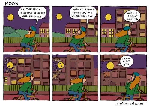 quaint: MOON  Ан, ТНЕ МООN!  AND IT SEEMS  To FOLLOW ME  IT SEEMS So CLOSE  AND FRIENDLY  WHAT A  QUAINT  ILLUSION  WHEREVER I Go!  LOVE  ONLY  You  dorrismccomics.com