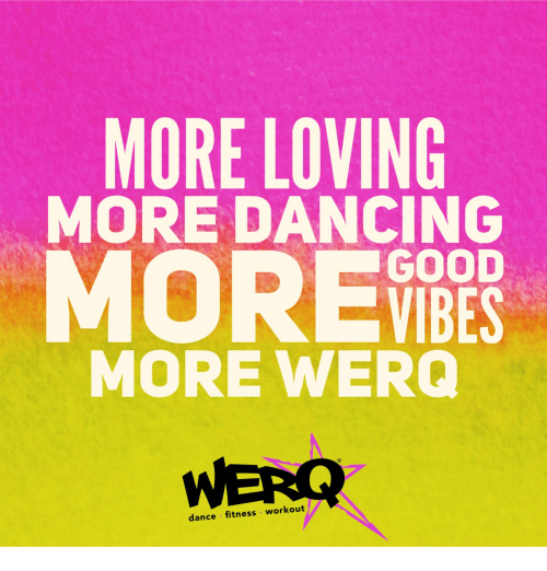 Dance Fitness: MORE LOVING  MORE DANCING  MORE  GOOD  VIBES  MORE WERO  dance fitness workout