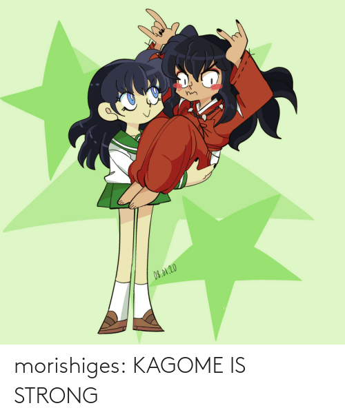 kagome: morishiges:  KAGOME IS STRONG