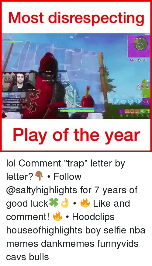 """Nba Memes: Most disrespecting  tw  SANTOARK  on  benevernaver $21.00  Piper Jane 55 00  Play of the year lol Comment """"trap"""" letter by letter?👇🏾 • Follow @saltyhighlights for 7 years of good luck🍀👌 • 🔥 Like and comment! 🔥 • Hoodclips houseofhighlights boy selfie nba memes dankmemes funnyvids cavs bulls"""