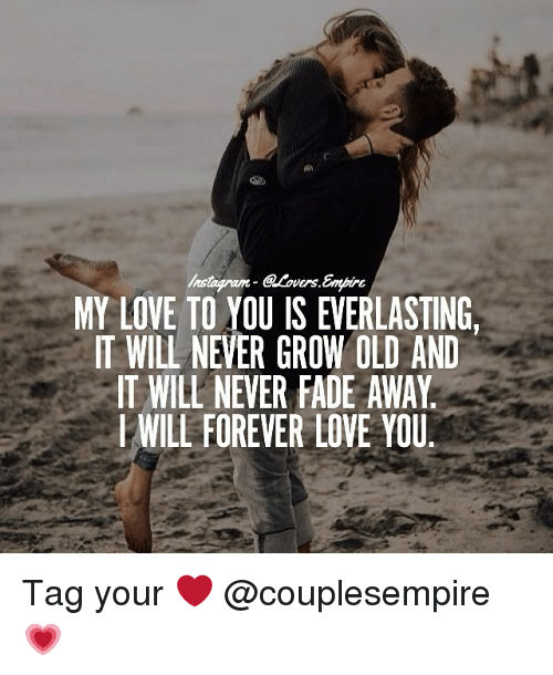 Fading Away: Mostaram- QLovers Empire  MY LOVE TO YOU IS EVERLASTING  IT WILL NEVER GROW OLD AND  IT WILL NEVER FADE AWAY  WILL FOREVER LOVE YOU Tag your ❤️ @couplesempire 💗