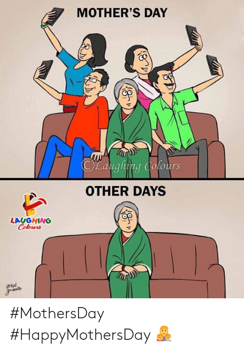 Mother's Day, Mothers, and Indianpeoplefacebook: MOTHER'S DAY  CLaughing Cofours  OTHER DAYS  LAUGHING  UtKal #MothersDay #HappyMothersDay 👩‍👧‍👦