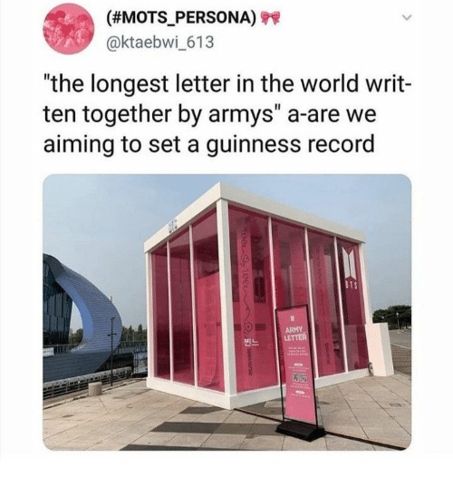 """Armys: (#MOTS_PERSONA)  @ktaebwi_613  """"the longest letter in the world writ-  ten together by armys"""" a-are we  aiming to set a guinness record  BTS  ARMY  LETTER  pe 9,Wei  O  Ouerse"""