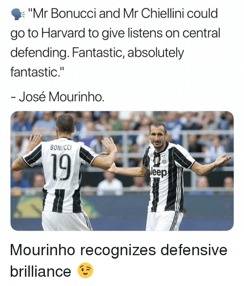 "Memes, Harvard, and José Mourinho: Mr Bonucci and Mr Chiellini could  go to Harvard to give listens on central  defending. Fantastic, absolutely  fantastic.""  José Mourinho  BONUCCI  19  eep Mourinho recognizes defensive brilliance 😉"