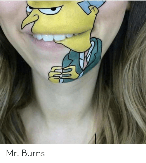 Burns: Mr. Burns