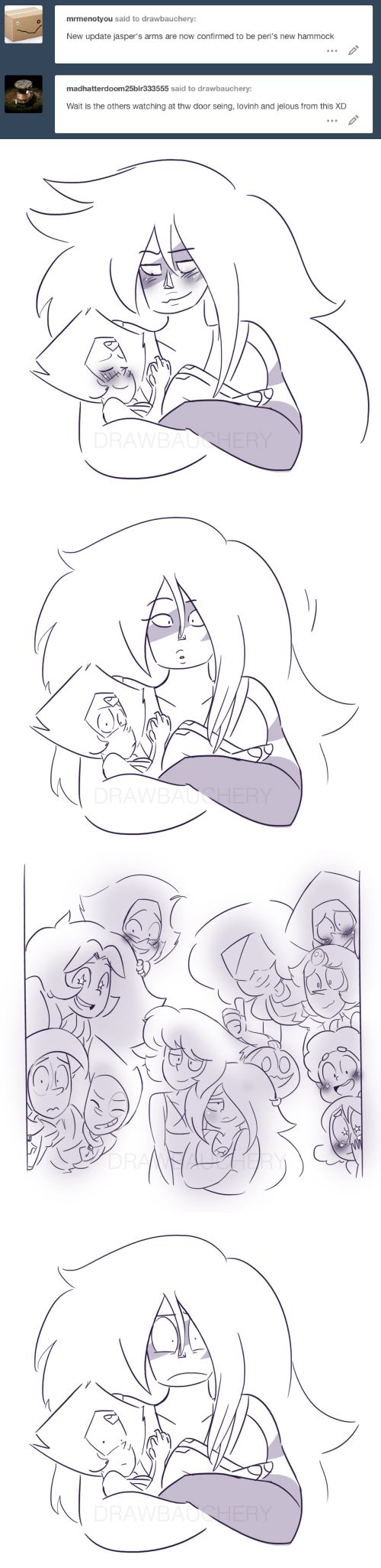 Hammock: mrmenotyou said to drawbauchery:  New update jasper's arms are now confirmed to be peri's new hammock  madhatterdoom25blr333555 said to drawbauchery:  Wait is the others watching at thw door seing, lovinh and jelous from this XD