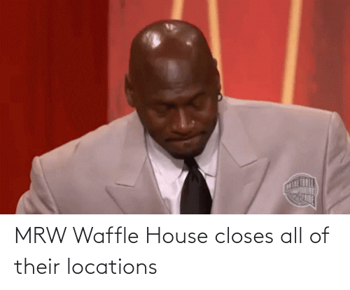 Locations: MRW Waffle House closes all of their locations