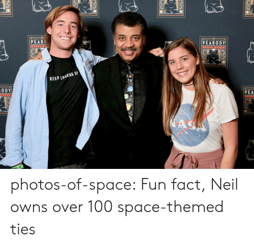 Anaconda, Tumblr, and Blog: Mtn  PEABE  PEABODY  OPERA H  OPERA HOUS E  KEEP LO  0 DY  PEA  HOUSE  OPER photos-of-space:  Fun fact, Neil owns over 100 space-themed ties