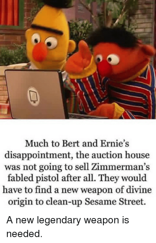 Much To Bert And Ernie S Disappointment The Auction House Was Not