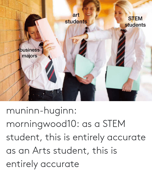 student: muninn-huginn:  morningwood10: as a STEM student, this is entirely accurate   as an Arts student, this is entirely accurate