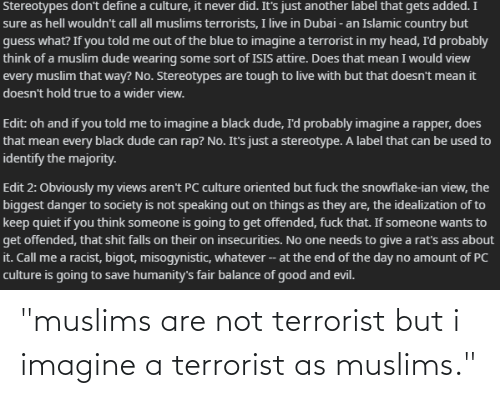 """Are Not: """"muslims are not terrorist but i imagine a terrorist as muslims."""""""