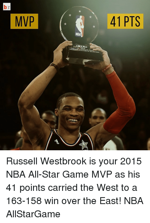 All Star, Nba, and NBA All-Star Game: MVP  41 PTS  NBA  r  b Russell Westbrook is your 2015 NBA All-Star Game MVP as his 41 points carried the West to a 163-158 win over the East! NBA AllStarGame