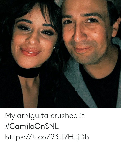 Memes, 🤖, and Crushed: My amiguita crushed it #CamilaOnSNL https://t.co/93JI7HJjDh