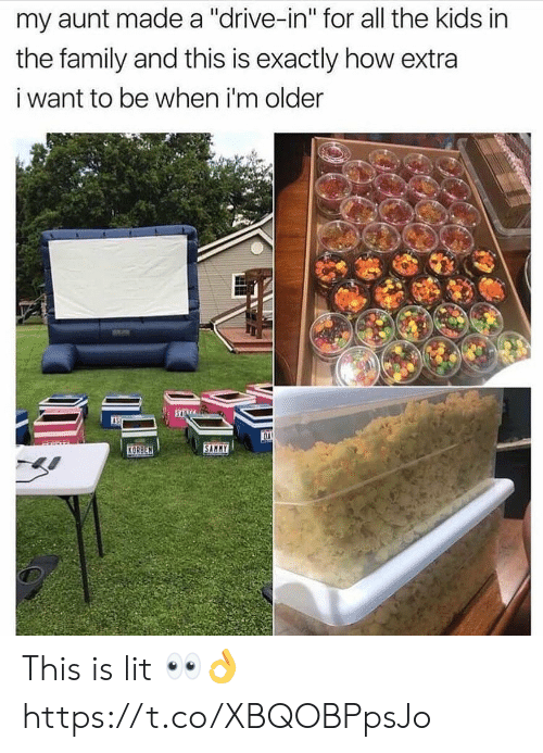 """Family, Lit, and Drive: my aunt made a """"drive-in"""" for all the kids in  the family and this is exactly how extra  i want to be when i'm older  OA  SAMMY  KORBEN This is lit 👀👌 https://t.co/XBQOBPpsJo"""