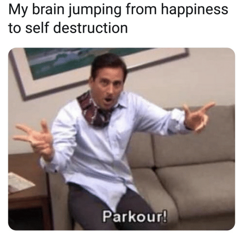 Parkour: My brain jumping from happiness  to self destruction  Parkour!