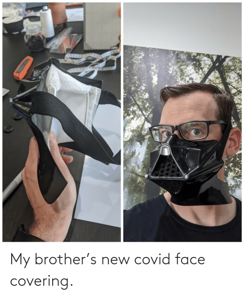my brother: My brother's new covid face covering.