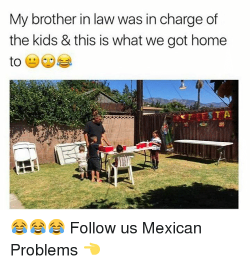 Mexican Problems: My brother in law was in charge of  the kids & this is what we got home 😂😂😂  Follow us Mexican Problems 👈
