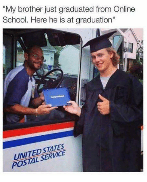 """Online School: """"My brother just graduated from Online  School. Here he is at graduation  UNITED STATES  POSTAL SERVICE"""