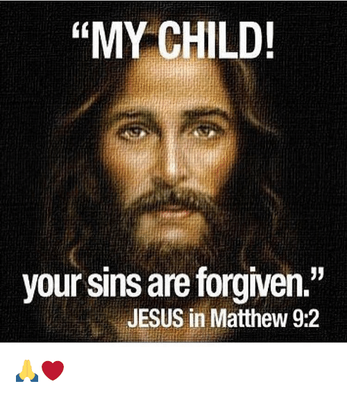 forgiveness jesus and lord This article lists the bible verses on forgiveness lord i come to you with repent for all my sins and ask in christ jesus for forgiveness thank you lord for.