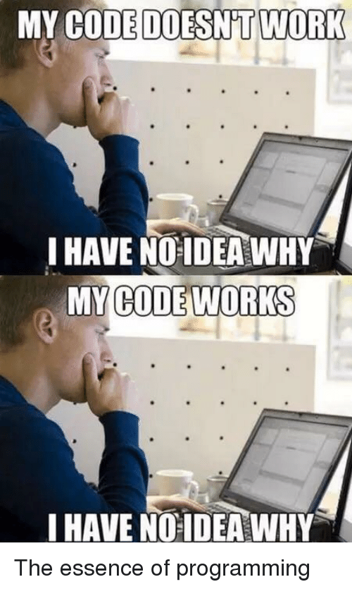 My Code Doesnt Work: MY CODE DOESNT WORK  I HAVE NO IDEA WHY  MY CODE WORKS  I HAVE NO IDEA WHY
