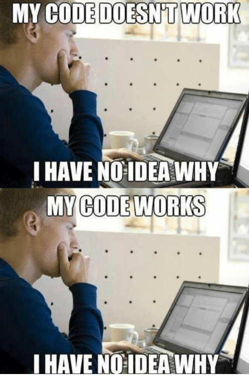 My Code Works: MY CODE DOESN'T WORK  I HAVE NOIDEA WHY  MY CODE WORKS  IHAVE NOIDEA WHY