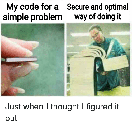 optimal: My code for a Secure and optimal  simple problem way of doing it Just when I thought I figured it out