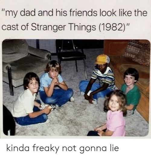 """Dad, Friends, and Cast: """"my dad and his friends look like the  cast of Stranger Things (1982)"""" kinda freaky not gonna lie"""
