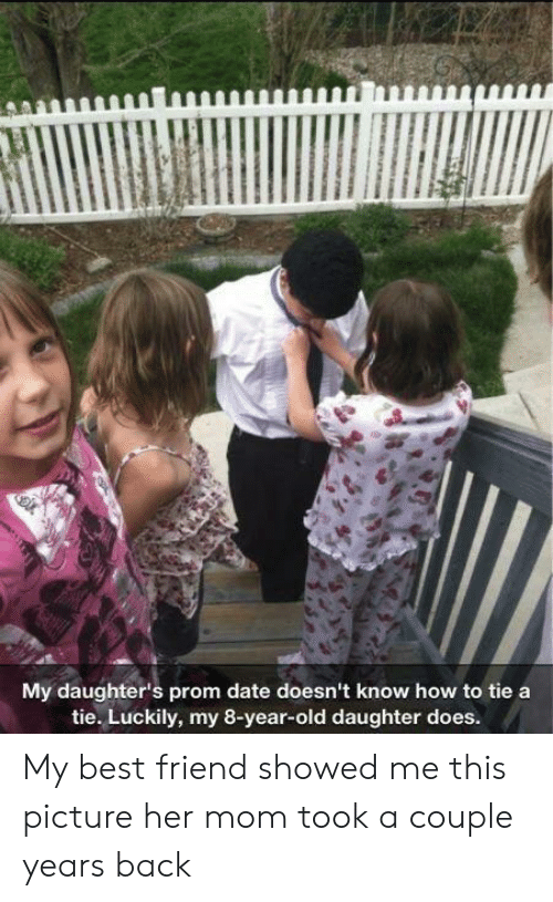 Daughters: My daughter's prom date doesn't know how to tie a  tie. Luckily, my 8-year-old daughter does. My best friend showed me this picture her mom took a couple years back