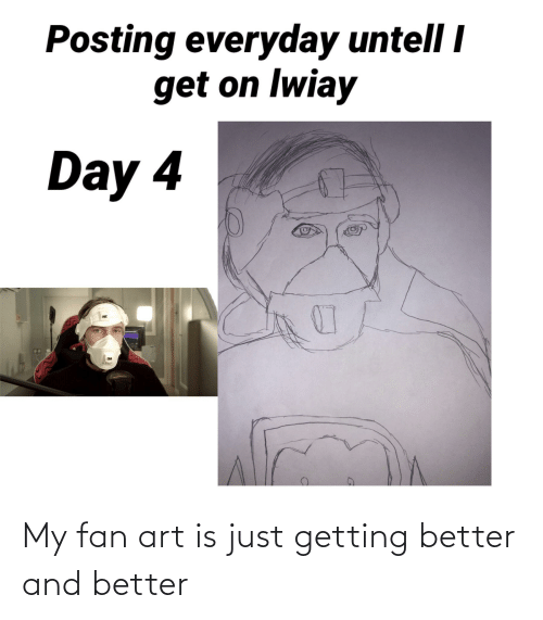 Getting Better: My fan art is just getting better and better