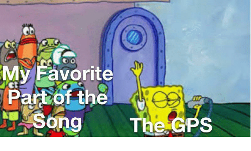 GPS: My Favorite  Partof the  Song  The GPS