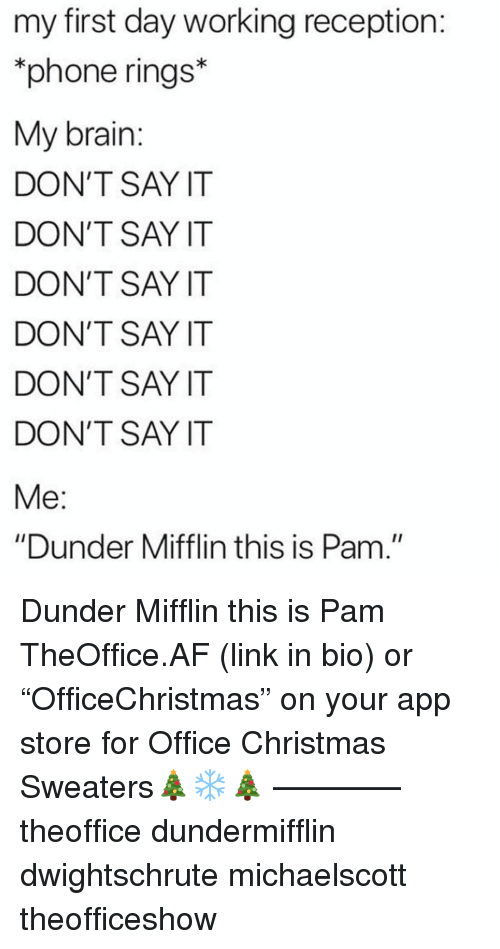 """sweaters: my first day working reception  phone rings*  My brain  DON'T SAY IT  DON'T SAY IT  DON'T SAY IT  DON'T SAY IT  DON'T SAY IT  DON'T SAY IT  """"Dunder Mifflin this is Pam."""" Dunder Mifflin this is Pam TheOffice.AF (link in bio) or """"OfficeChristmas"""" on your app store for Office Christmas Sweaters🎄❄️🎄 ———— theoffice dundermifflin dwightschrute michaelscott theofficeshow"""