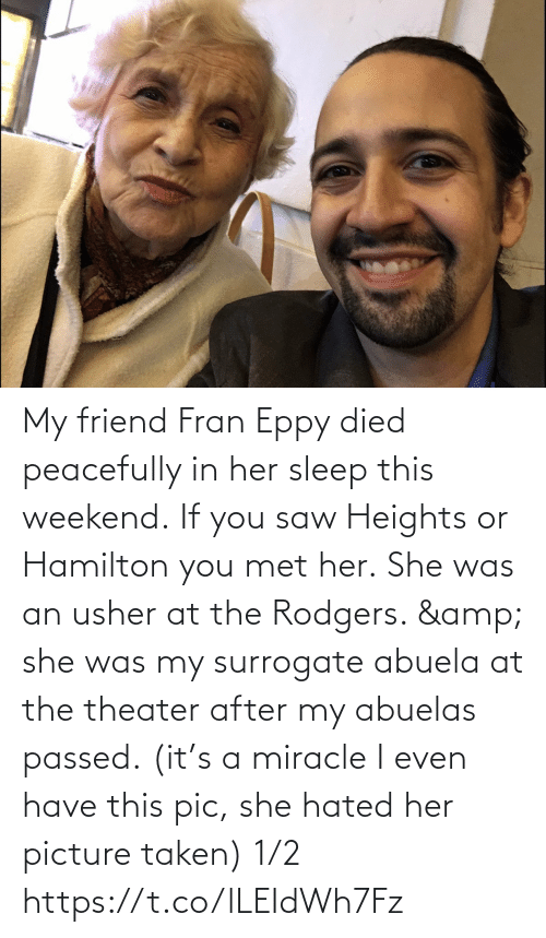 pic: My friend Fran Eppy died peacefully in her sleep this weekend. If you saw Heights or Hamilton you met her. She was an usher at the Rodgers. & she was my surrogate abuela at the theater after my abuelas passed. (it's a miracle I even have this pic, she hated her picture taken) 1/2 https://t.co/lLEIdWh7Fz