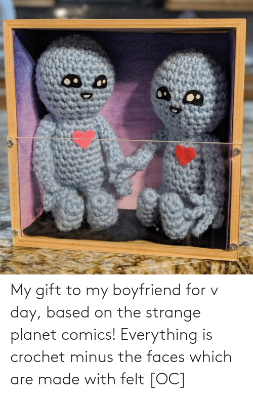 Comics: My gift to my boyfriend for v day, based on the strange planet comics! Everything is crochet minus the faces which are made with felt [OC]