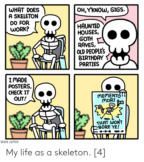 skeleton: My life as a skeleton. [4]