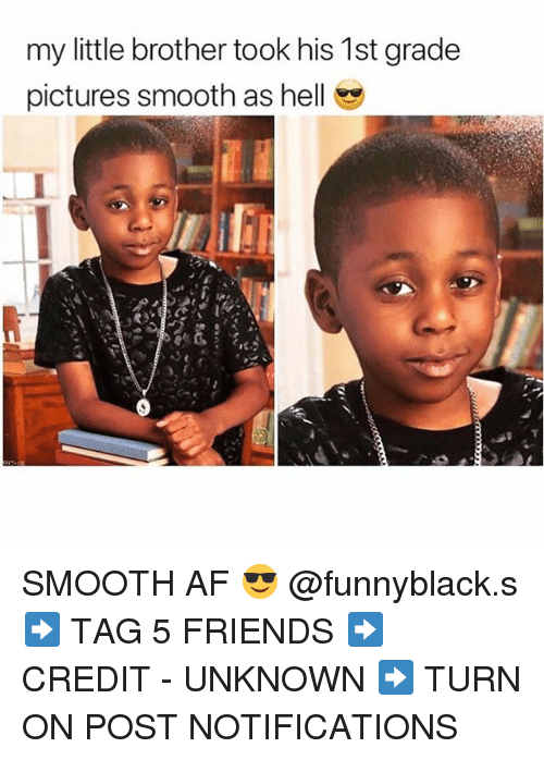 Smooth Af: my little brother took his 1st grade  pictures smooth as hell SMOOTH AF 😎 @funnyblack.s ➡️ TAG 5 FRIENDS ➡️ CREDIT - UNKNOWN ➡️ TURN ON POST NOTIFICATIONS