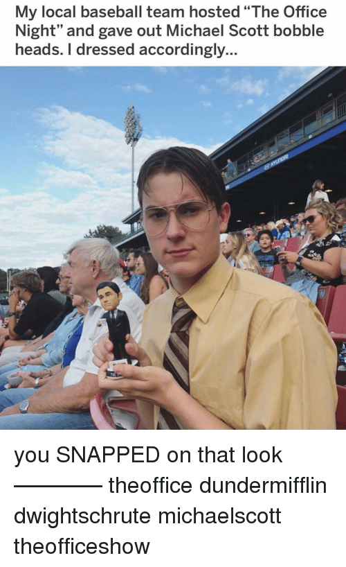 """accordingly: My local baseball team hosted """"The Office  Night"""" and gave out Michael Scott bobble  heads. I dressed accordingly... you SNAPPED on that look ———— theoffice dundermifflin dwightschrute michaelscott theofficeshow"""