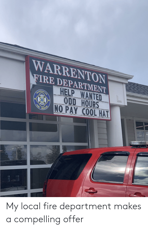 department: My local fire department makes a compelling offer
