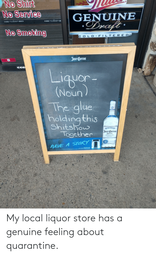 local: My local liquor store has a genuine feeling about quarantine.